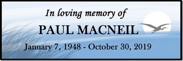 In loving memory of Paul MacNeil. January 7, 1948 to October 30, 2019.